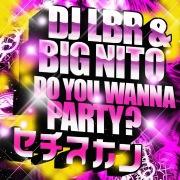 dj lbr big nito do you wanna party club mix ototoy