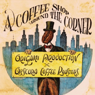 A COFFEE SHOP AROUND THE CORNER origami PRODUCTIONS × OBSCURA COFFEE ROASTERS