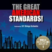 グレイト・アメリカン・スタンダード!vol.1 - 華麗なるストリングスの世界