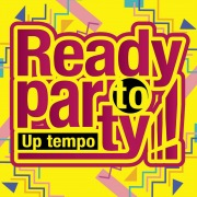 Ready to Party!!! -Up tempo-