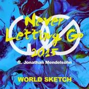 Never Letting Go 2015 (feat. Jonathan Mendelsohn)