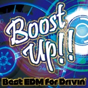Boost Up!! ~Best EDM for Drivin'~
