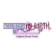UNDER NIGHT IN-BIRTH Exe:Late [st] Extra Sound Track