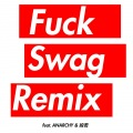 Fuck Swag (REMIX) [feat. ANARCHY & 般若]