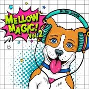 Mellow Magic! vol.2