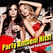 Party Anthem Hits! 015(最新クラブ・ヒット・ ベスト・カヴァー)