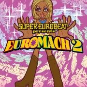 SUPER EUROBEAT presents EUROMACH 2
