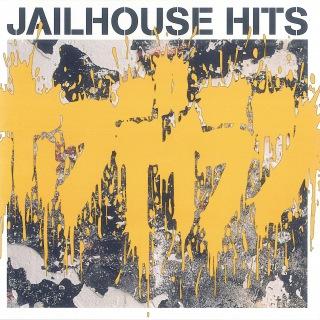 JAILHOUSE HITS