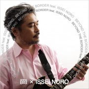 BEYOND THE BORDER feat. ISSEI NORO