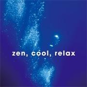 Zen, Cool, Relax
