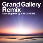 Grand Gallery Remix〜Non-Stop Mix by YASUSHI IDE〜