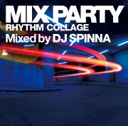 MIX PARTY RHYTHM COLLAGE Mixed by DJ SPINNA UNMIX