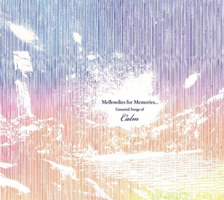 Mellowdies for Memories...Essential Songs of Calm