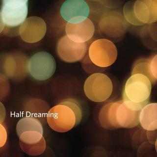 Half Dreaming