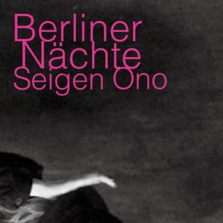 Berliner Nachte  / Seigen Ono(dsd+mp3)