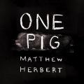 One Pig