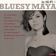 BLUESY MAYA in HI-FI