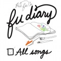 fu diary -ALL SONGS-