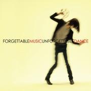 FORGETTABLE MUSIC UNFORGETTABLE DANCE
