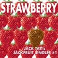 Strawberry - JACK TATI's JACKFRUIT SINGLES#1