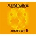 Please Sunrise The Best Of HAKASE-SUN 2001-2008