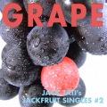 Grape - JACK TATI's JACKFRUIT SINGLES#2