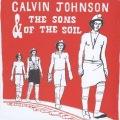 Calvin Johnson & The Sons Of The Soil