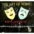 (Who's Afraid Of?) The Art Of Noise! 誰がアート・オブ・ノイズを…