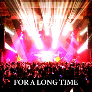 For A Long Time