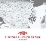 FIVE FINE FILES FIXED FIRE