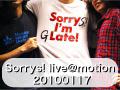 Sorrys! live@motion 20100117