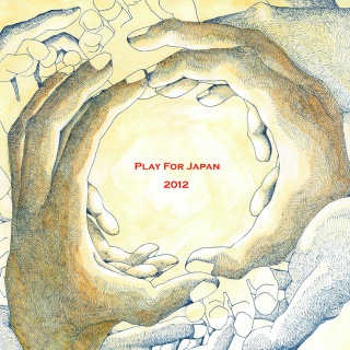 Play for Japan 2012 vol.1