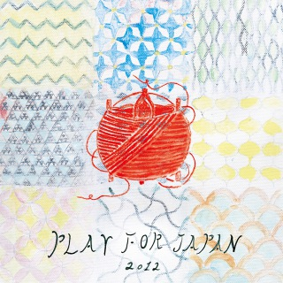 Play for Japan 2012 vol.4