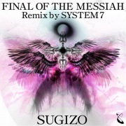 FINAL OF THE MESSIAH Remix by SYSTEM 7