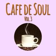 Cafe de SOUL -大人のカフェBGM- Vol.3