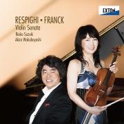 レスピーギ:ヴァイオリン・ソナタ、フランク:ヴァイオリン・ソナタ
