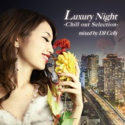 Luxury Night -Chill out Selection- mixed by DJ Celly