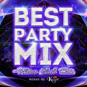BEST PARTY MIX ~ULTRA CLUB HIT'S~ mixed by DJ KASUMI