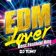 EDM Lover -Best Festival Hits- mixed by DJ TOMY