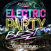 ADVENTURE presents ELECTRIC PARTY BEST mixed by DJ Shota Terasaki
