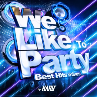 We Like To Party -Best Hits mixes- by DJ HARU