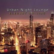 Urban Night Lounge -ELEGANT DRIVING- Performed by The Illuminati