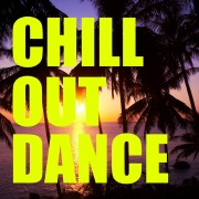 Chill Out Dance -作業用BGMに、リラックスに、ウォーキングに-