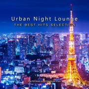 Urban Night Lounge -THE BEST HITS SELECTION- Performed by The Illuminati