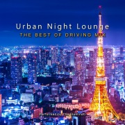 Urban Night Lounge -THE BEST OF DRIVING MIX- Performed by The Illuminati