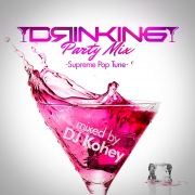 DRINKING PARTY MIX -Supreme Pop Tune- mixed by DJ Kohey