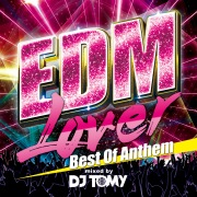 EDM Lover -Best Of Anthem- mixed by DJ TOMY