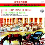 Respighi: The Fountains of Rome & The Pines of Rome (Transferred from the Original Everest Records Master Tapes)