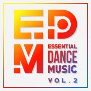 EDM: Essential Dance Music Vol. 2 - Summer Edition