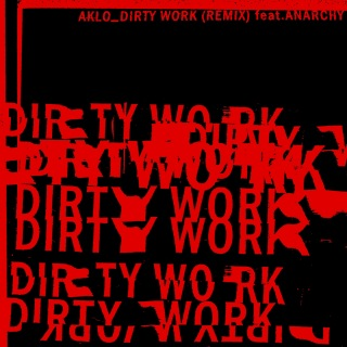 Dirty Work (Remix) feat.ANARCHY